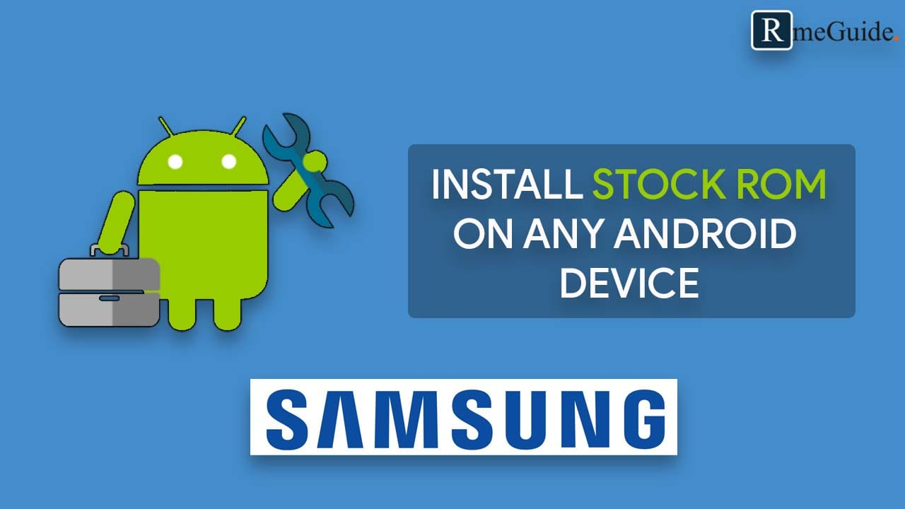 Install Stock ROM On Any Samsung Smartphone
