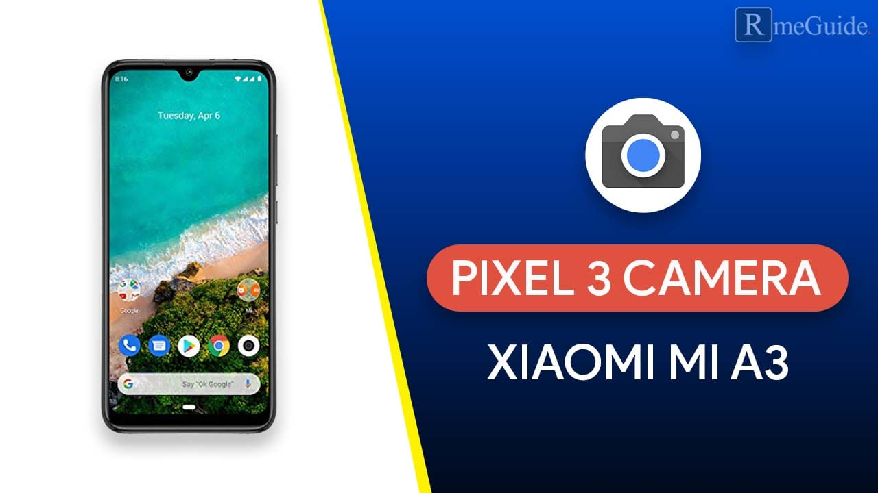 Install Google Pixel 3 Camera on Mi A3